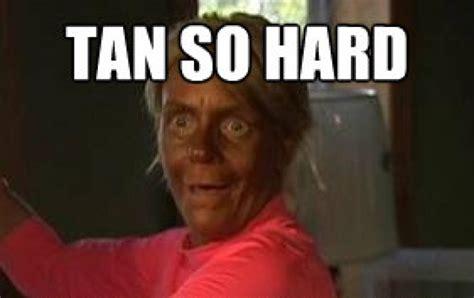 Tanning Meme - tan mom