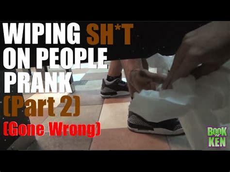 Wiping Sh*t On People Prank! Part 2  Pranks Gone Wrong
