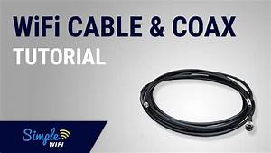 How To  Wifi Cables  U0026 Connector Tutorial For What To Use