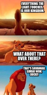 Everything The Light Touches Is Our Kingdom by Meme Creator Everything The Light Touches Is Our