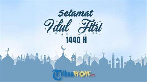ucapan selamat idul fitri  bahasa arab inggris indonesia pas dibagikan  whatsapp fb