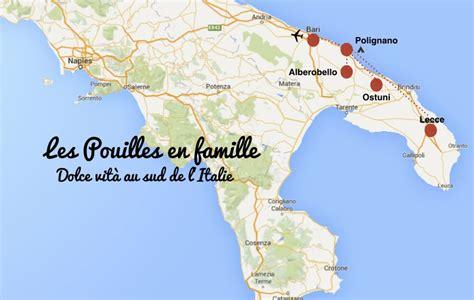 Carte Du Sud De La Et Italie by Carte Itineraire Visiter Les Pouilles En Famille Dans L