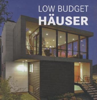 Moderne Häuser Buch by Low Budget H 228 User Portofrei Bei B 252 Cher De Bestellen