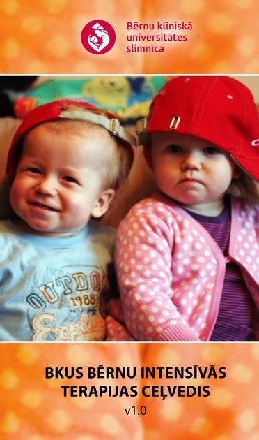 Bērnu intensīvās terapijas ceļvedis palīdzēs tūkstošiem ...