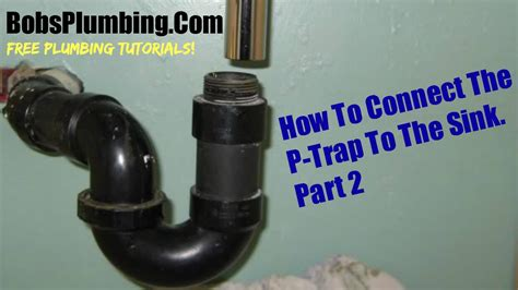 Install Kitchen Sink Drain Plumbing by Connecting A Quot P Quot Trap To A Kitchen Sink Part Two Youtube