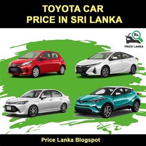 Car Price by Toyota Car Price In Sri Lanka 2019
