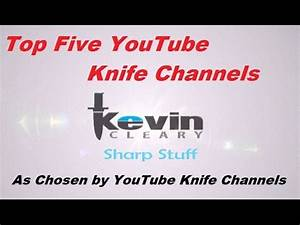 Top Five YouTube Knife Channels as chosen by YouTube Knife ...