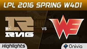 Rng Vs We Highlights Game 2 Tencent Lpl Lol Pro League 2016 W4d1 Royal Never Give Up Vs Team We