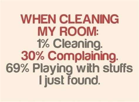 funny clean quotes  sayings cleaning room