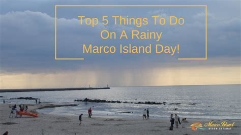 Top 5 Things To Do On A Rainy Marco Island Day