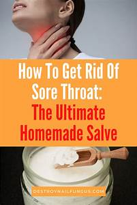 How To Make Sore Throat Remedies At Home  The Ultimate Guide