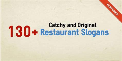 slogan cuisine 130 catchy and original restaurant slogans forketers