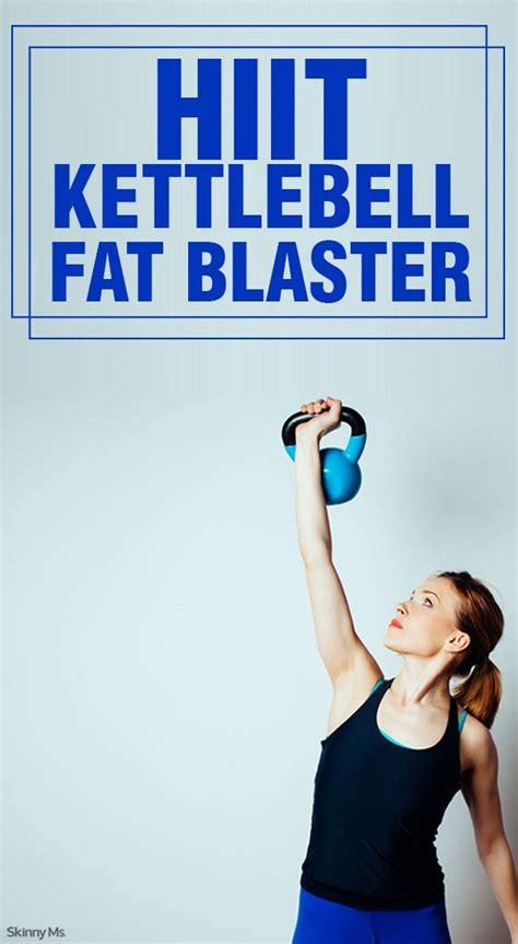 hiit kettlebell fat workout workouts blasting exercises bell belly skinnyms blaster training blast exercise routines cardio lose