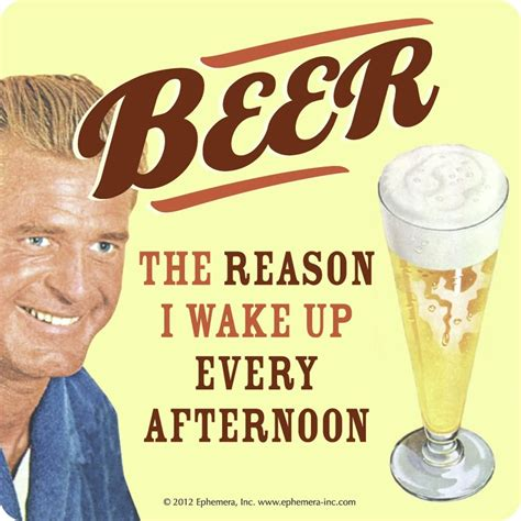 Beer Meme - beer the reason i wake up every afternoon funny meme image