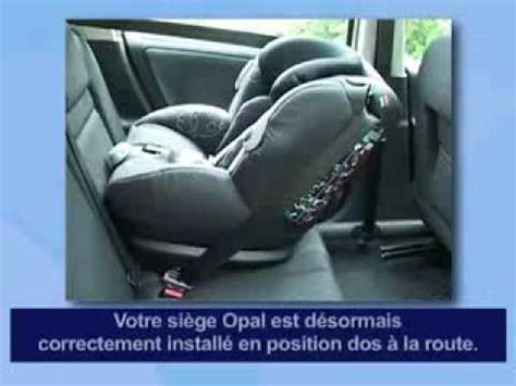 comment attacher siege auto bébé confort opal siège auto installation dos route