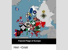 Fascist Flags of Europe Hm! ~Cristi Europe Meme on SIZZLE