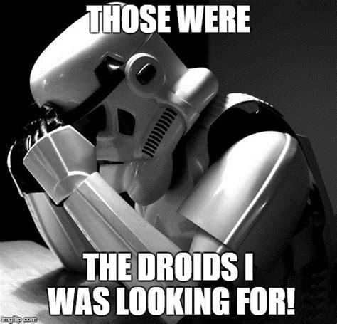 Stormtrooper Memes - depressed stormtrooper imgflip