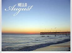 Hello august wallpapers, sayings, cards, pics 2015 2016