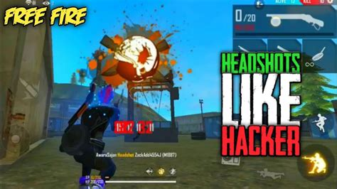 However, if you know how, you will probably be safe. Free Fire Best Headshots Like Hackers  One tab Headshots ...
