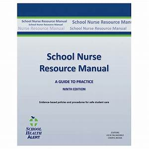School Nurse Resource Manual  A Guide To Practice  9th
