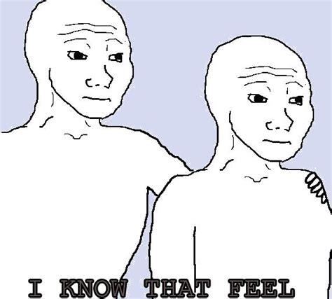 I Know That Feel Meme - 1300538996109 jpg