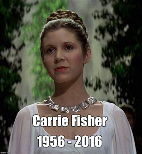 Carrie Fisher Memes - image tagged in carrie fisher princess leia imgflip