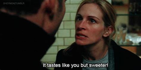closer  quote  taste sweeter jealousy gifs
