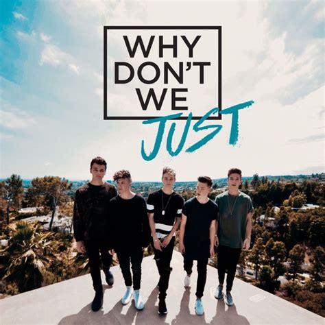 Why Don't We Just  Ep By Why Don't We On Apple Music