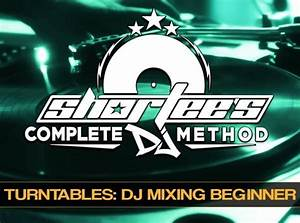 Complete Guide To Beginner Dj Mixing With Turntables And A