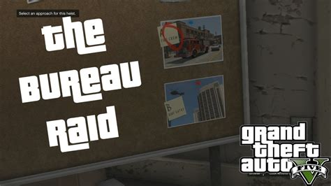 choosing the best approach and crew the bureau raid gta v guide xbox 360 ps3 pc