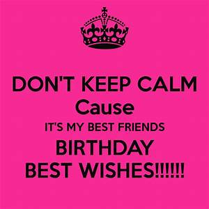 keep calm and happy birthday to my best friend poster Quotes