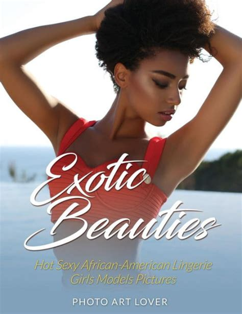 exotic beauties hot sexy african american lingerie girls