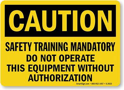 Sign Safety Training Caution Mandatory Operate Without