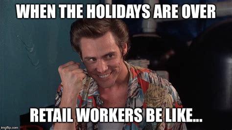 Retail Memes - retail workers be like imgflip