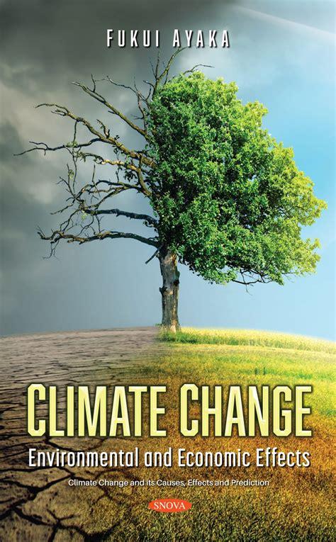 Climate Change Environmental And Economic Effects Nova