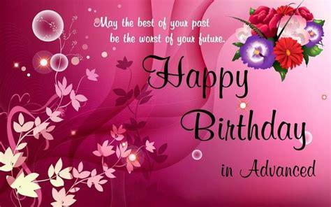 happy early birthday quotes advance happy birthday wishes