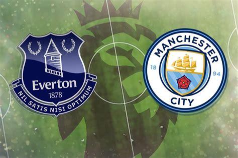 Everton vs Manchester City: Prediction, TV channel, live ...