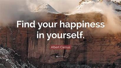 Camus Happiness Albert Yourself Quote Quotes Quotefancy