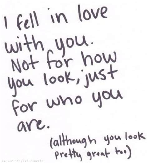 you look not shabby i fell in love with you not for how you look just for who you are pictures photos and images