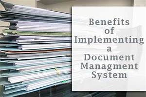 Benefits of implementing a document management system for Implementing a document management system