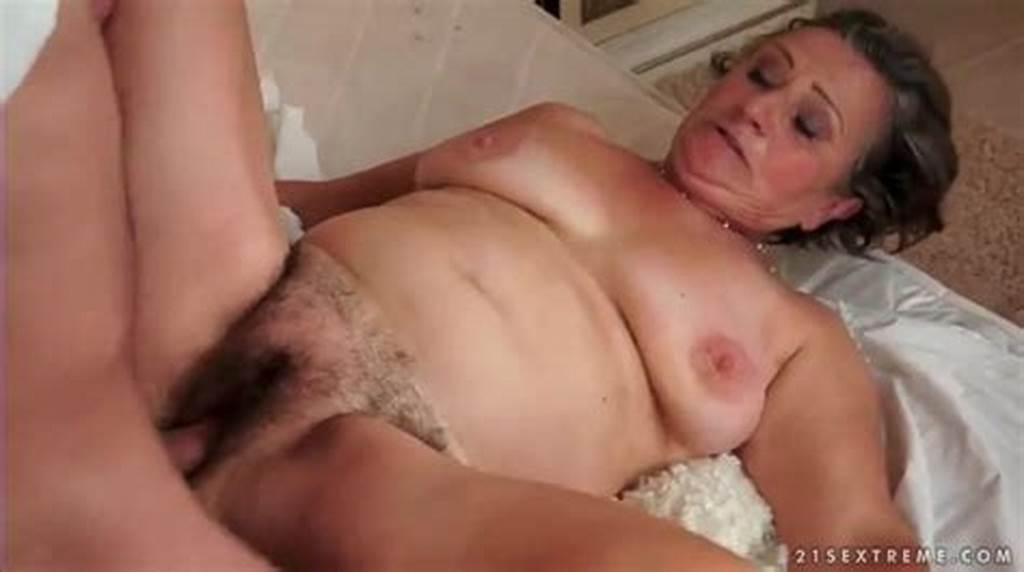 #Hairy #Granny #Pussy #Fucked #By #His #Young #Cock