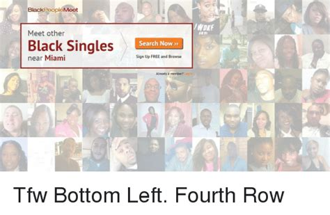 Black People Meet Meme - black people meet meet other black singles near miami woke search now sign up free and browse