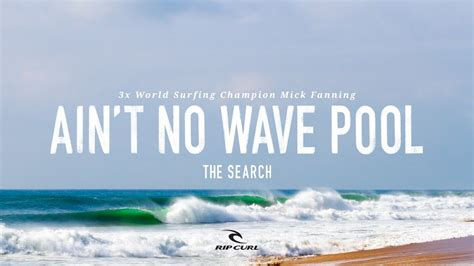ain t no wave pool mick fanning on thesearch by rip curl