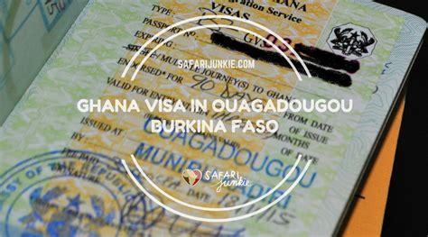 burkina faso visa application form how to apply for ghana visa in ouagadougou safari junkie