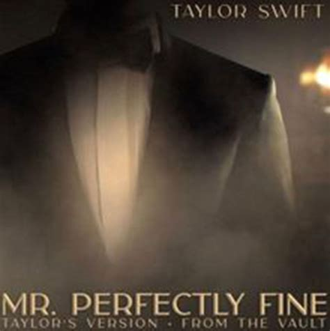 Mr. Perfectly Fine - What are the lyrics to Taylor Swift's ...