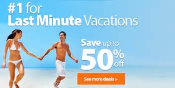 last minute travel deals all inclusive vacations vacation packages discount travel