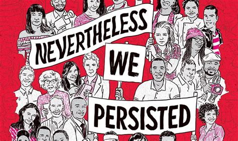 Nevertheless (adv.) notwithstanding, early 14c., neuer þe lesse; Blog Tour Book Review: NEVERTHELESS, WE PERSISTED | The Fandom