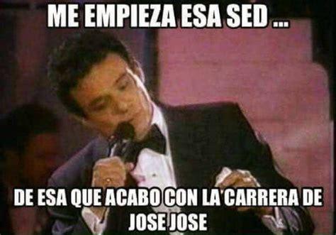 No Todo Es El Triste, Los Mejores Memes De José José