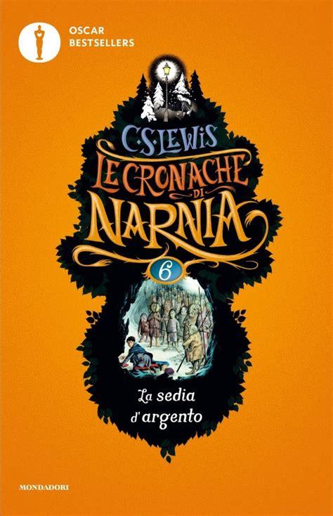 Le Cronache Di Narnia La Sedia D Argento Le Cronache Di Narnia 2 Il La Strega E L Armadio