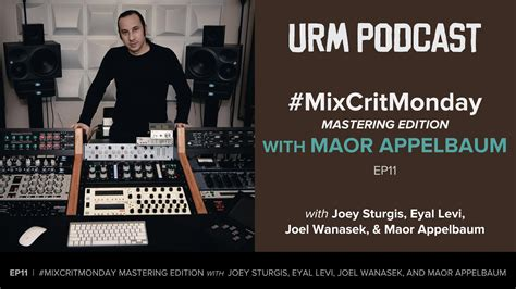 EP11 | #Masteringcritmonday w Maor Appelbaum